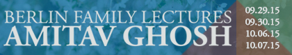 Amitav Ghosh: 2015 Berlin Family Lectures